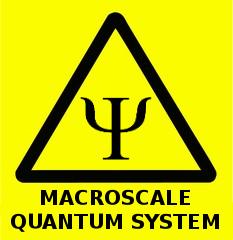 Macroscale.quantum.system.warning